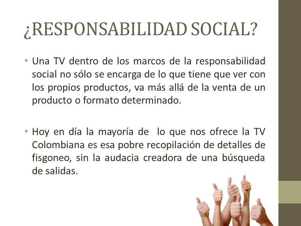 ¿RESPONSABILIDAD SOCIAL.