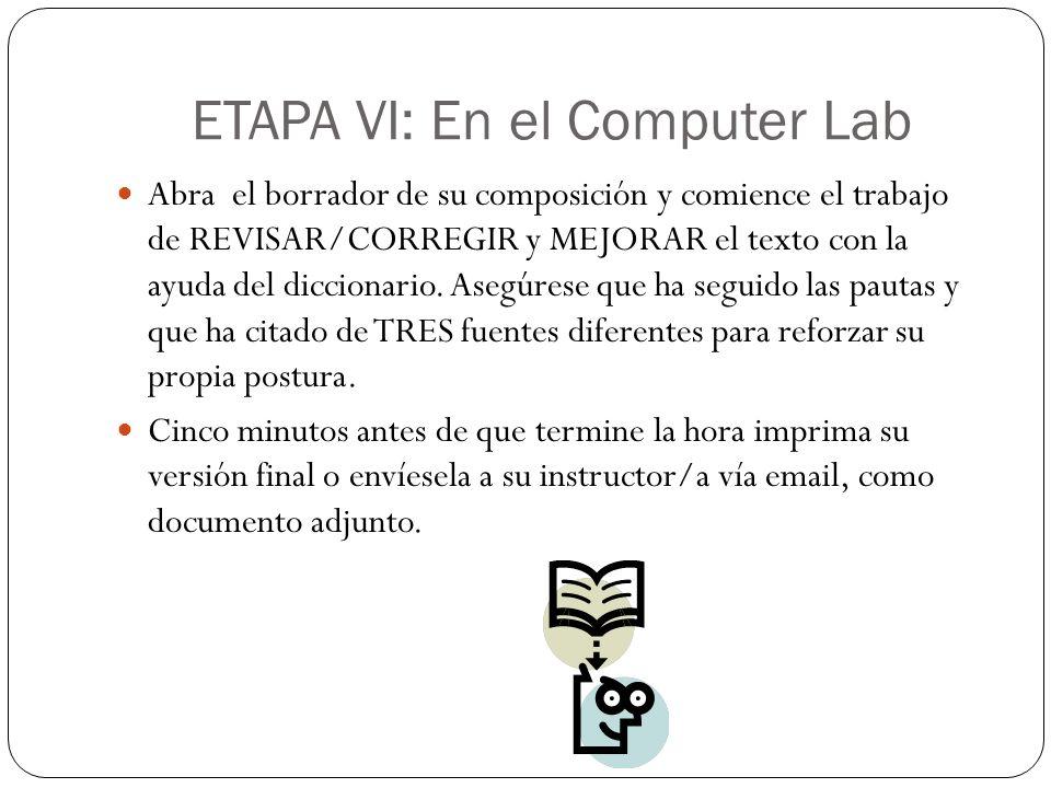 ETAPA VI: En el Computer Lab Abra el borrador de su composición y comience el trabajo de REVISAR/CORREGIR y MEJORAR el texto con la ayuda del dicciona