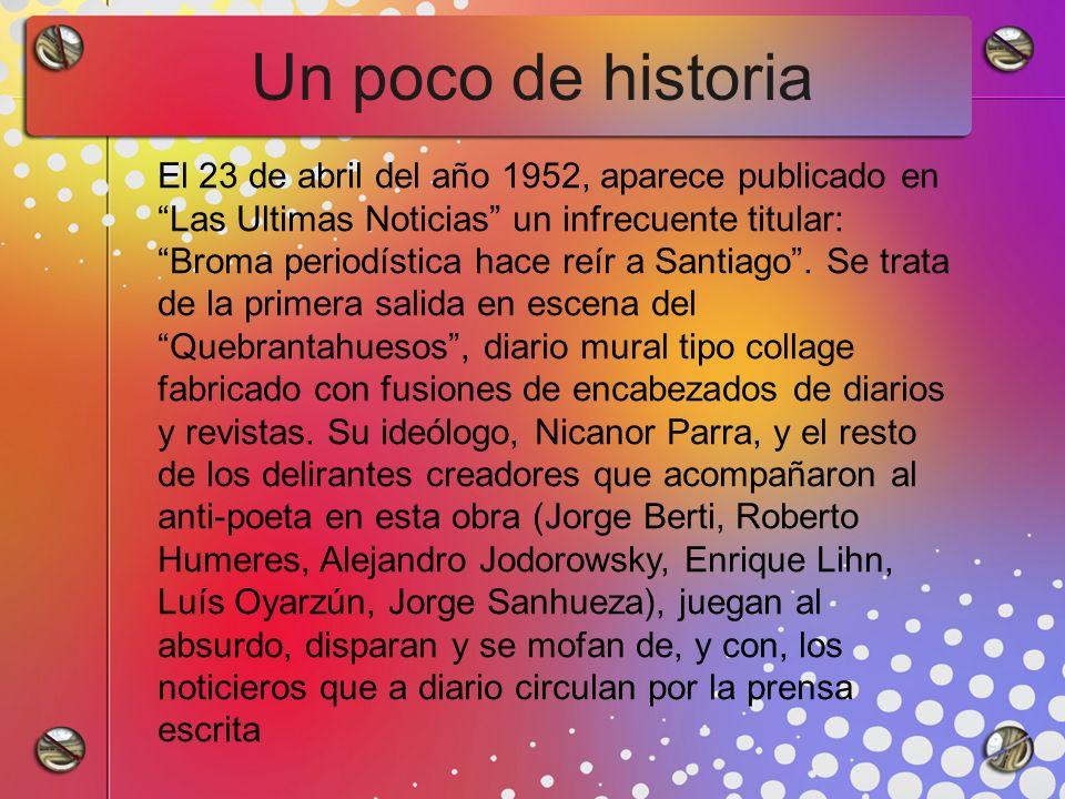 Un poco de historia El 23 de abril del año 1952, aparece publicado en Las Ultimas Noticias un infrecuente titular: Broma periodística hace reír a Santiago.