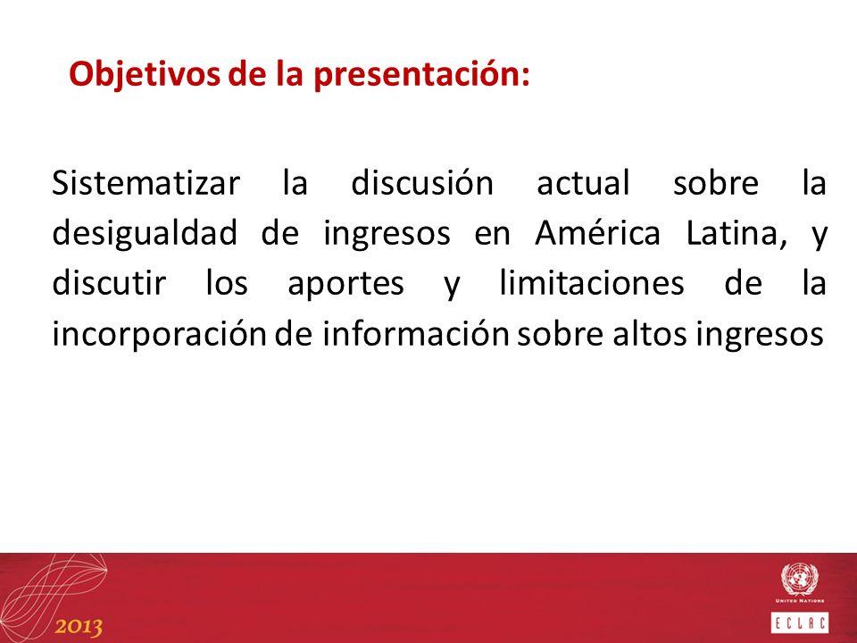 Organización de la presentación: 1.Evolución reciente de la desigualdad en la región y posibles explicaciones 2.Problemas para la medición de la desigualdad 3.La consideración de los altos ingresos 4.Comentarios finales