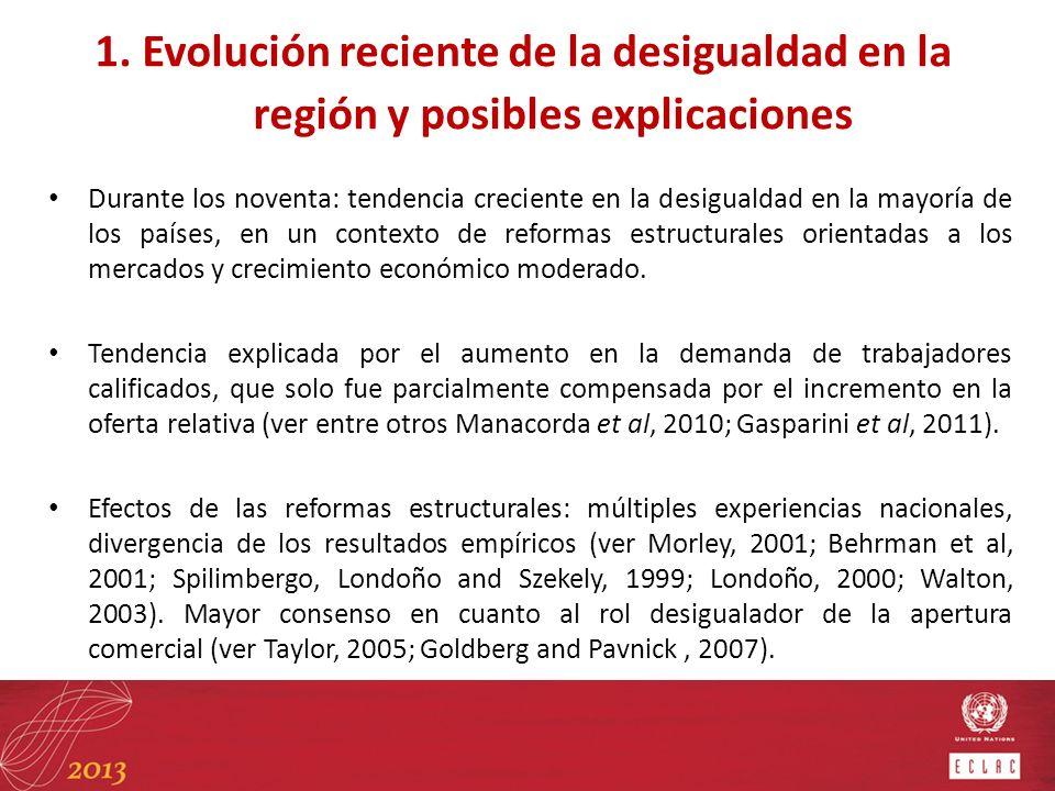 1. Evolución reciente de la desigualdad en la región y posibles explicaciones Durante los noventa: tendencia creciente en la desigualdad en la mayoría