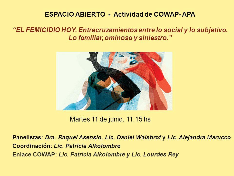 ESPACIO ABIERTO - Actividad de COWAP- APA EL FEMICIDIO HOY.