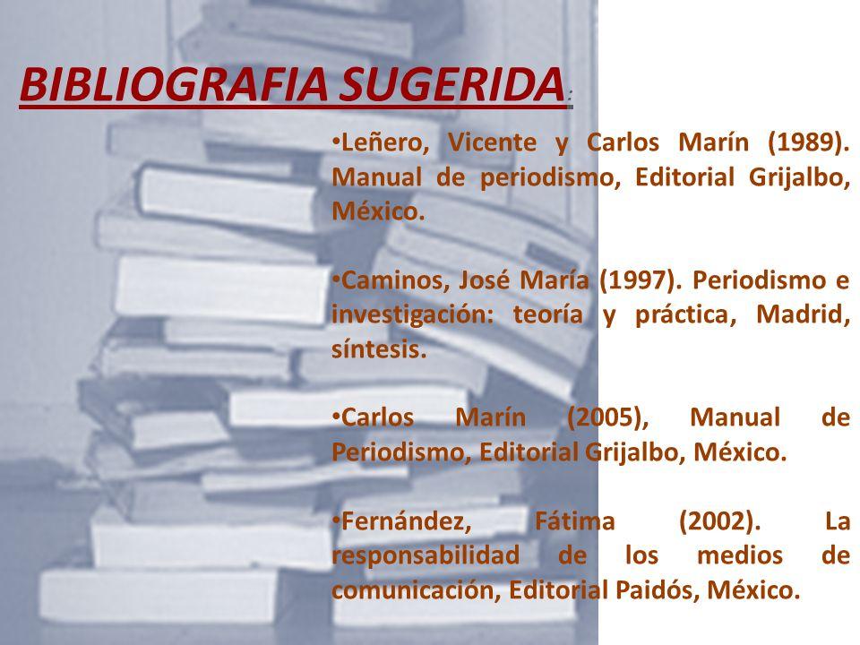 Leñero, Vicente y Carlos Marín (1989).Manual de periodismo, Editorial Grijalbo, México.