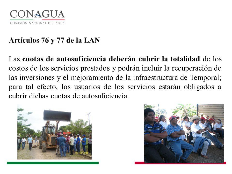 Artículos 76 y 77 de la LAN Las cuotas de autosuficiencia deberán cubrir la totalidad de los costos de los servicios prestados y podrán incluir la rec