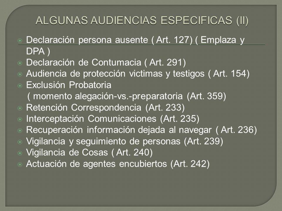 Declaración persona ausente ( Art. 127) ( Emplaza y DPA ) Declaración de Contumacia ( Art. 291) Audiencia de protección victimas y testigos ( Art. 154