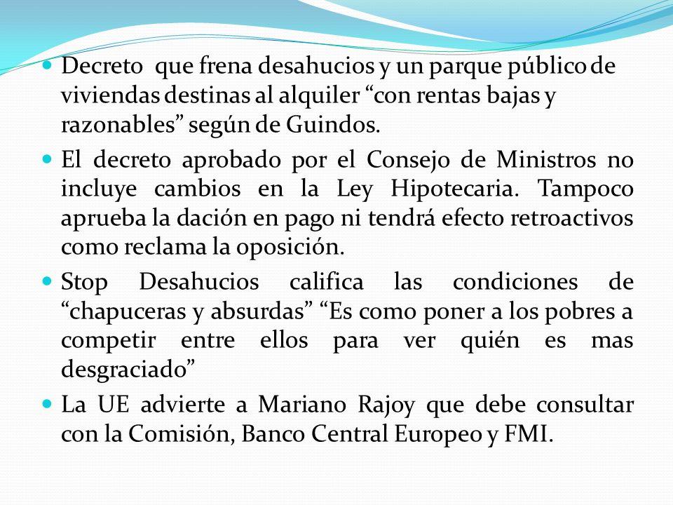 Decreto que frena desahucios y un parque público de viviendas destinas al alquiler con rentas bajas y razonables según de Guindos.