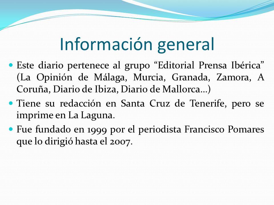 Información general Este diario pertenece al grupo Editorial Prensa Ibérica (La Opinión de Málaga, Murcia, Granada, Zamora, A Coruña, Diario de Ibiza,