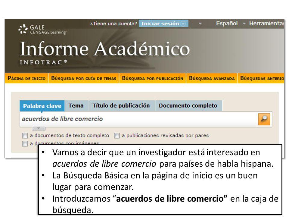 Vamos a decir que un investigador está interesado en acuerdos de libre comercio para países de habla hispana.