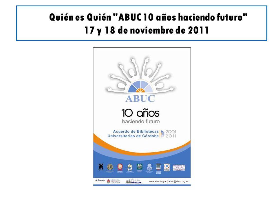 Quién es Quién ABUC 10 años haciendo futuro 17 y 18 de noviembre de 2011