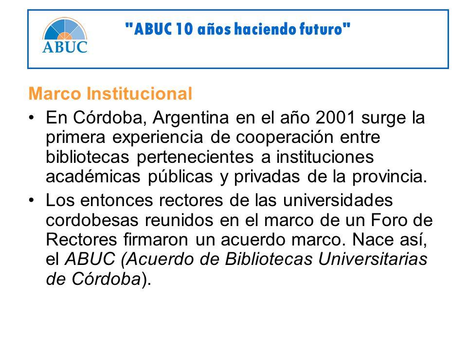 Marco Institucional En Córdoba, Argentina en el año 2001 surge la primera experiencia de cooperación entre bibliotecas pertenecientes a instituciones académicas públicas y privadas de la provincia.