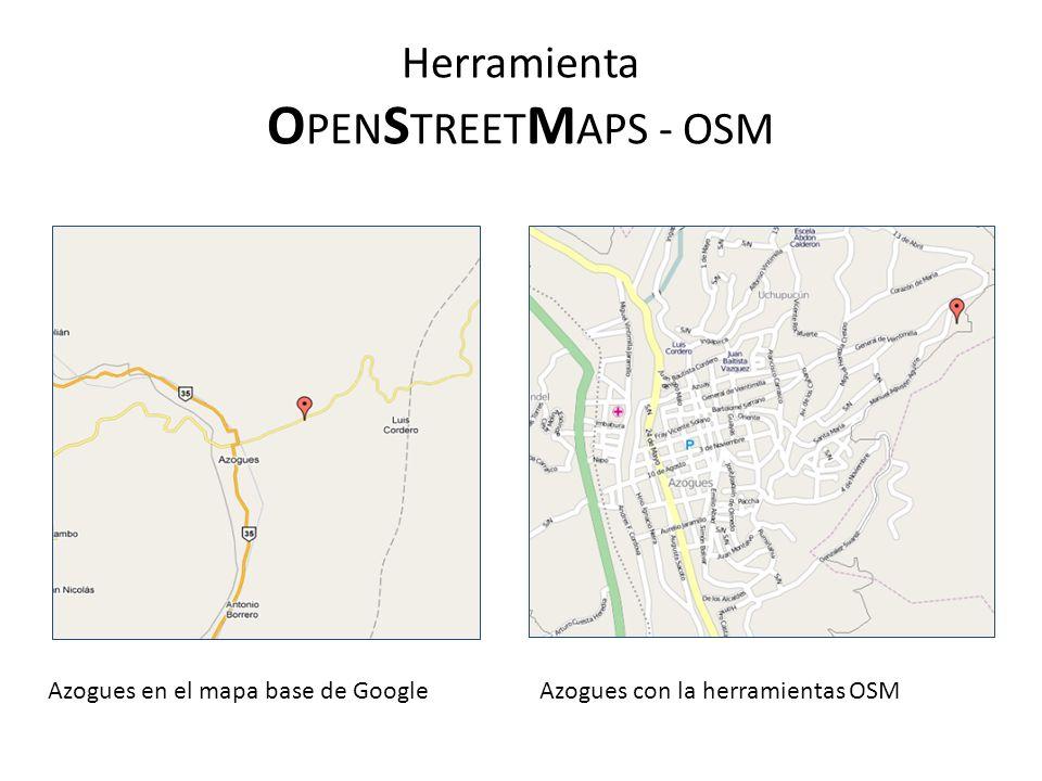 Herramienta O PEN S TREET M APS - OSM Azogues en el mapa base de GoogleAzogues con la herramientas OSM