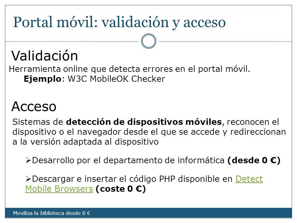 Portal móvil: validación y acceso Sistemas de detección de dispositivos móviles, reconocen el dispositivo o el navegador desde el que se accede y redi