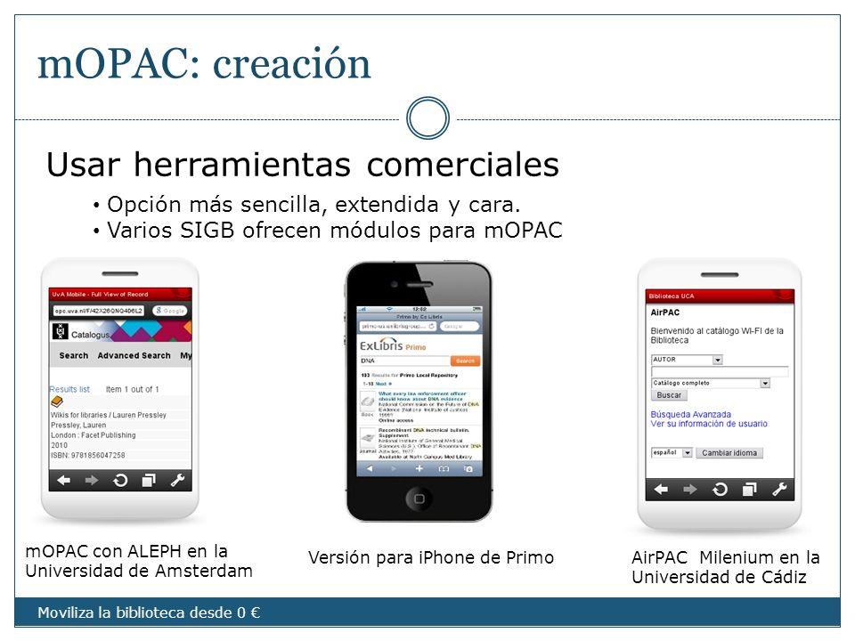 mOPAC: creación Usar herramientas comerciales Opción más sencilla, extendida y cara. Varios SIGB ofrecen módulos para mOPAC AirPAC Milenium en la Univ