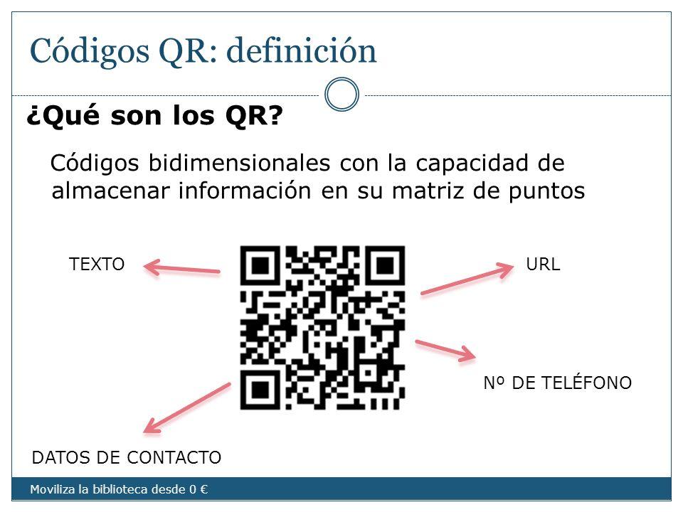 Códigos QR: definición ¿Qué son los QR? Códigos bidimensionales con la capacidad de almacenar información en su matriz de puntos URLTEXTO Nº DE TELÉFO