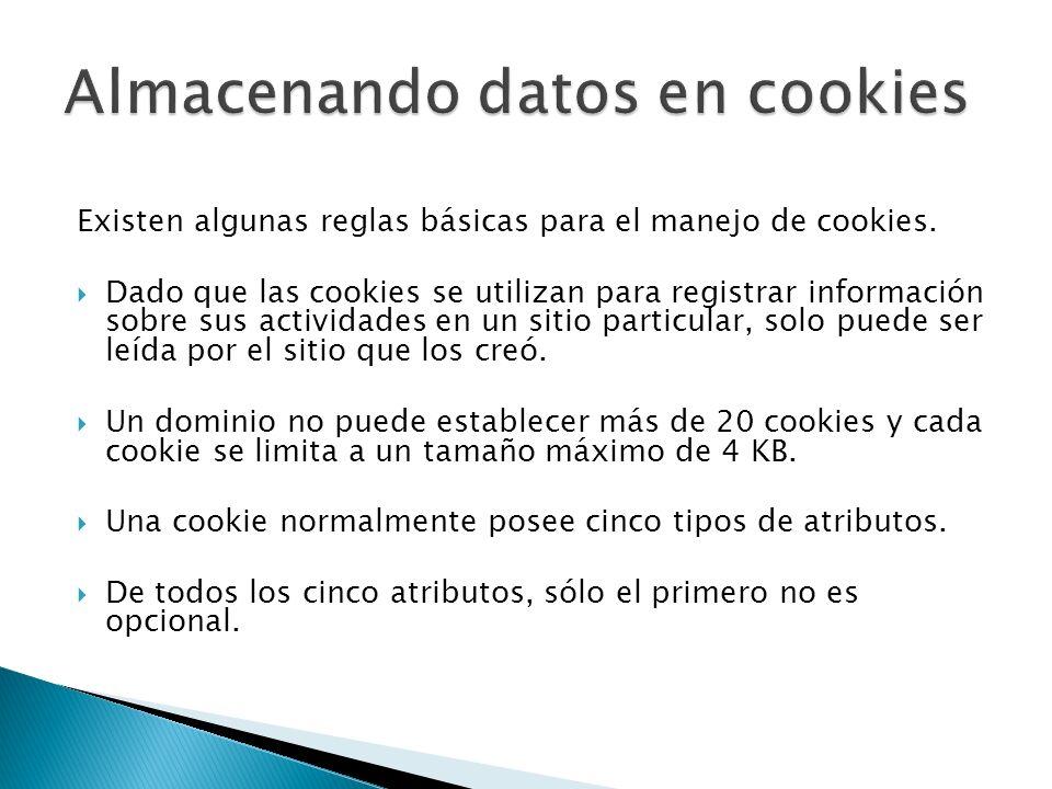 Existen algunas reglas básicas para el manejo de cookies. Dado que las cookies se utilizan para registrar información sobre sus actividades en un siti