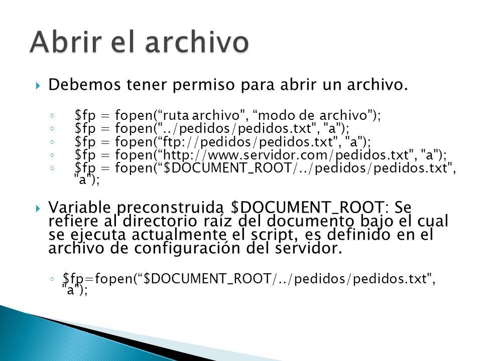 Para escribir en un directorio por encima del directorio del archivo @ $fp = fopen( ../pedidos/pedidos.txt , a ); Para escribir en un directorio al mismo nivel que el archivo @ $fp = fopen( pedidos/pedidos.txt , a ); Para escribir en un archivo en el mismo nivel que el archivo @ $fp = fopen( pedidos.txt , a ); @: Suprime cualquier error resultante de la llamada a la función.