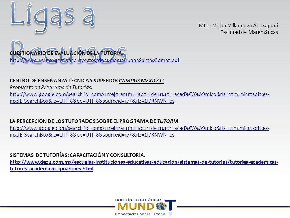 Mtro. Víctor Villanueva Abuxapqui Facultad de Matemáticas CUESTIONARIO DE EVALUACIÓN DE LA TUTORÍA.
