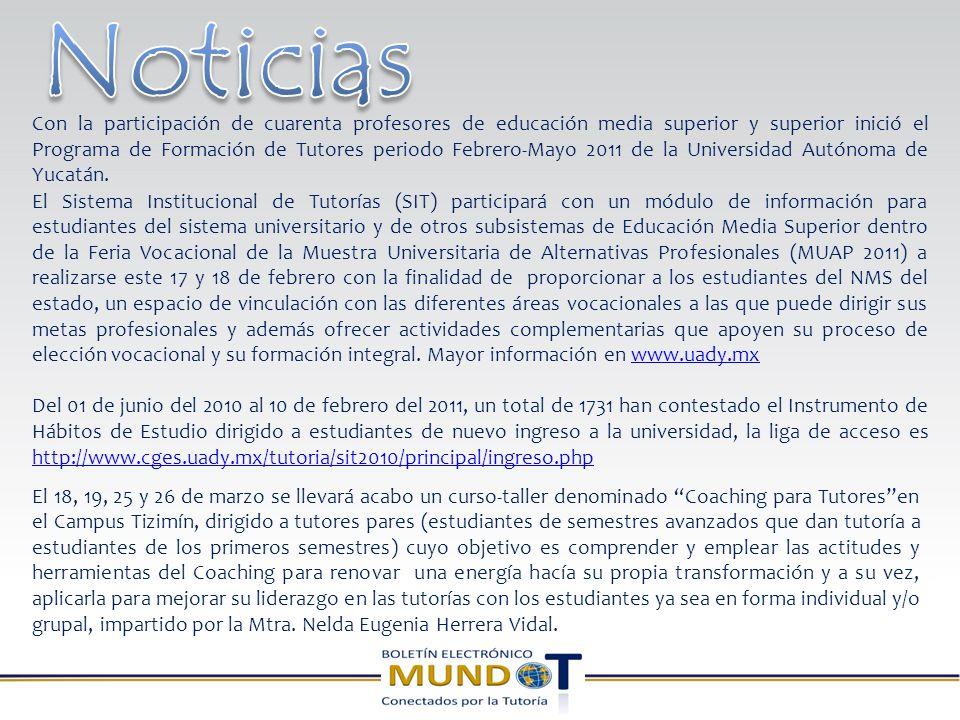 Con la participación de cuarenta profesores de educación media superior y superior inició el Programa de Formación de Tutores periodo Febrero-Mayo 2011 de la Universidad Autónoma de Yucatán.
