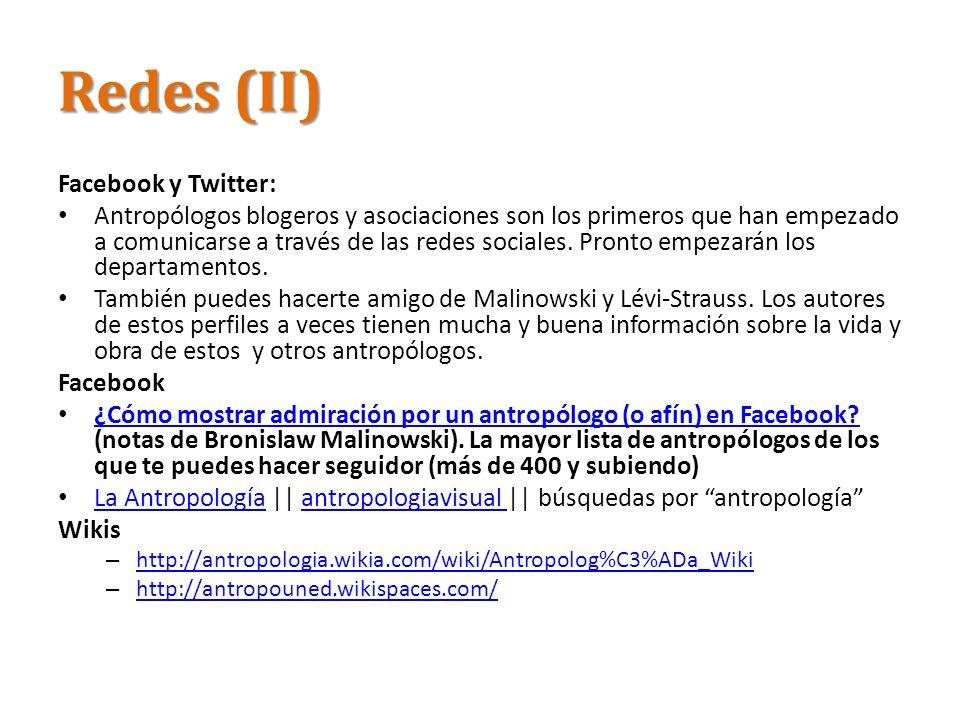 Redes (II) Facebook y Twitter: Antropólogos blogeros y asociaciones son los primeros que han empezado a comunicarse a través de las redes sociales. Pr