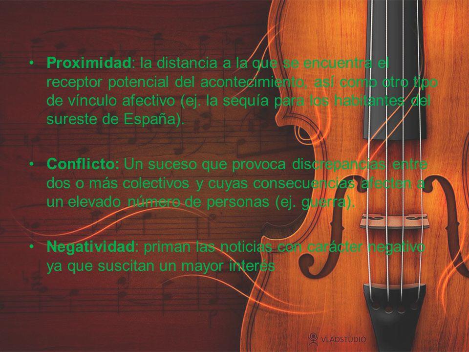 Proximidad: la distancia a la que se encuentra el receptor potencial del acontecimiento, así como otro tipo de vínculo afectivo (ej. la sequía para lo