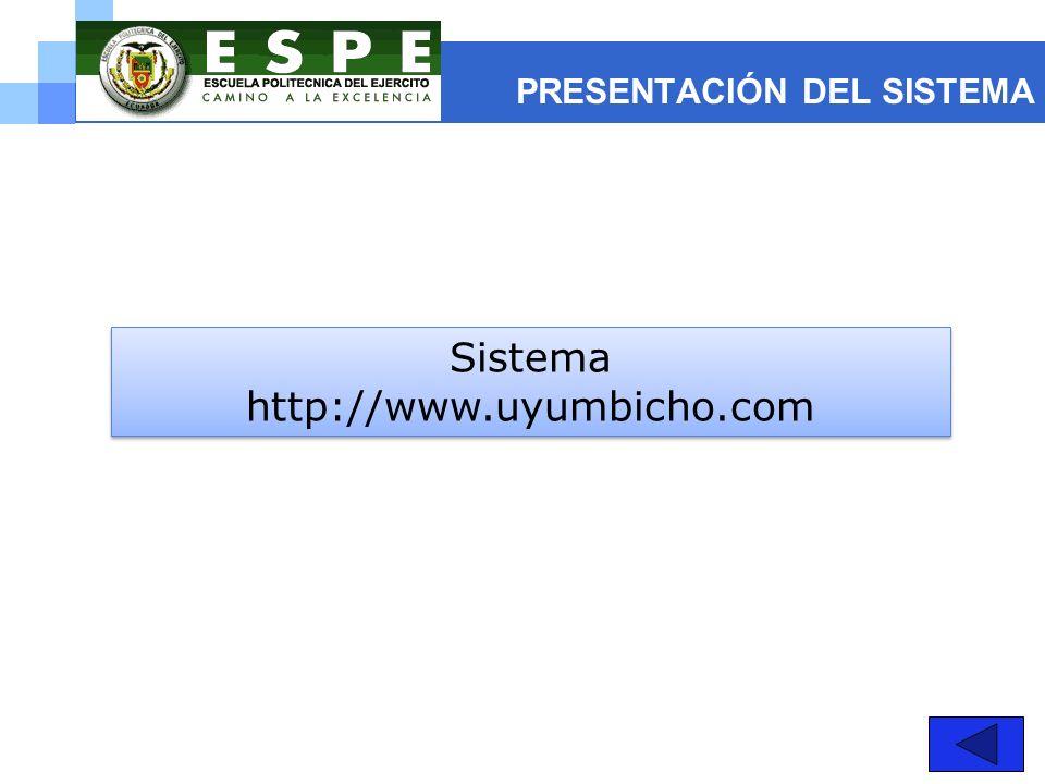 PRESENTACIÓN DEL SISTEMA Sistema http://www.uyumbicho.com Sistema http://www.uyumbicho.com