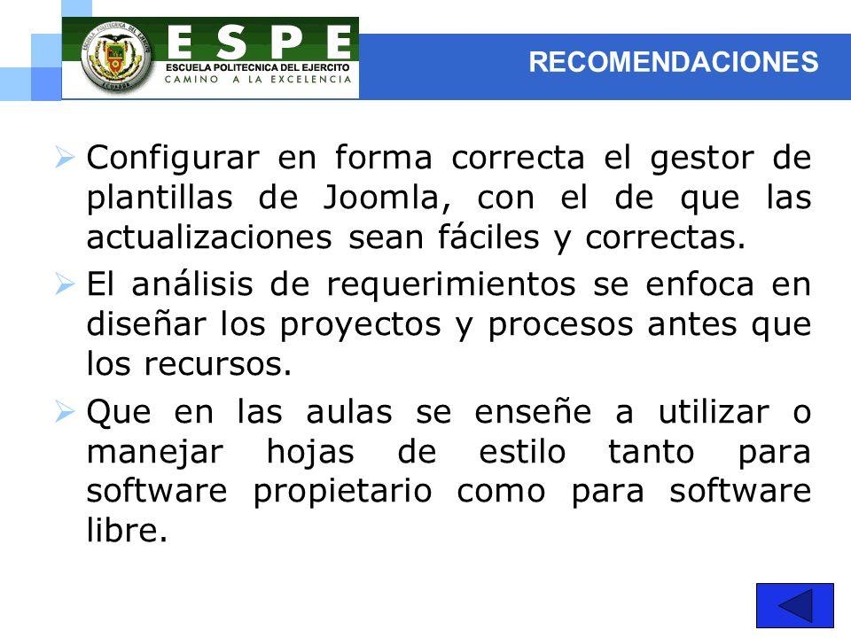 RECOMENDACIONES Configurar en forma correcta el gestor de plantillas de Joomla, con el de que las actualizaciones sean fáciles y correctas. El análisi