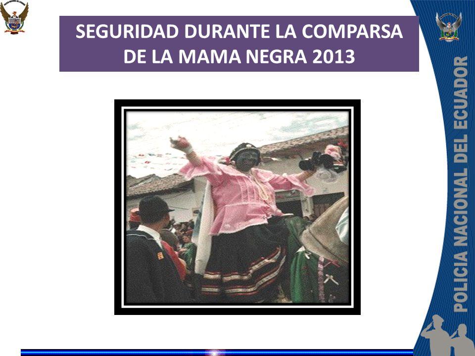 SEGURIDAD DURANTE LA COMPARSA DE LA MAMA NEGRA 2013