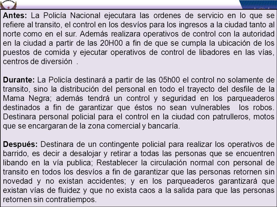 Antes: La Policía Nacional ejecutara las ordenes de servicio en lo que se refiere al transito, el control en los desvíos para los ingresos a la ciudad