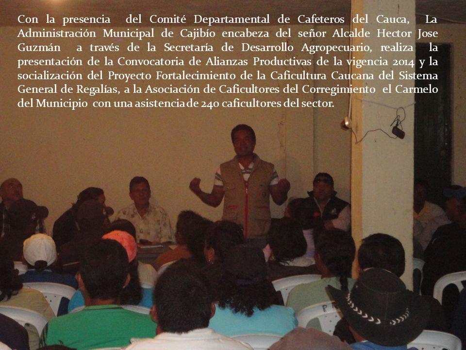 Con la presencia del Comité Departamental de Cafeteros del Cauca, La Administración Municipal de Cajibío encabeza del señor Alcalde Hector Jose Guzmán