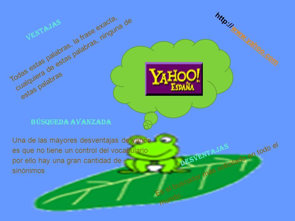 http://www.yahoo.comwww.yahoo.com E s e l b u s c a d o r m á s s o l i c i t a d o e n t o d o e l m u n d o.