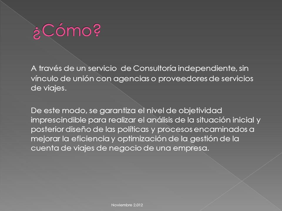A través de un servicio de Consultoría independiente, sin vínculo de unión con agencias o proveedores de servicios de viajes.