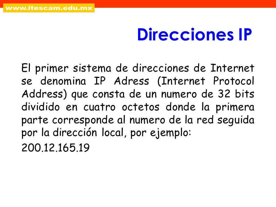 Direcciones IP El primer sistema de direcciones de Internet se denomina IP Adress (Internet Protocol Address) que consta de un numero de 32 bits divid