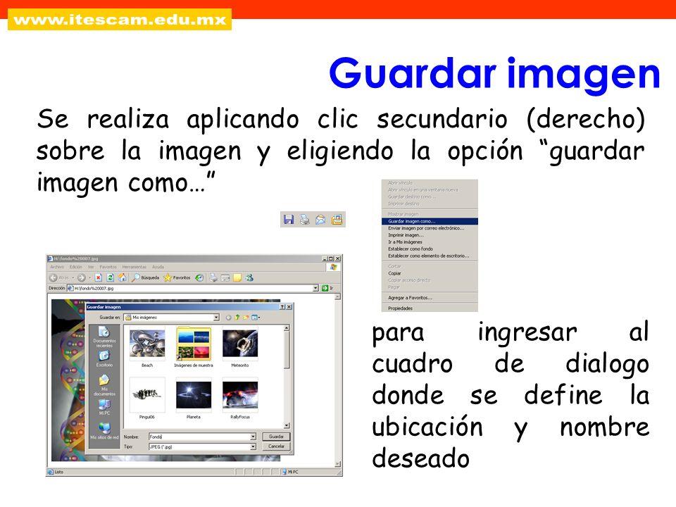 Se realiza aplicando clic secundario (derecho) sobre la imagen y eligiendo la opción guardar imagen como… Guardar imagen para ingresar al cuadro de di