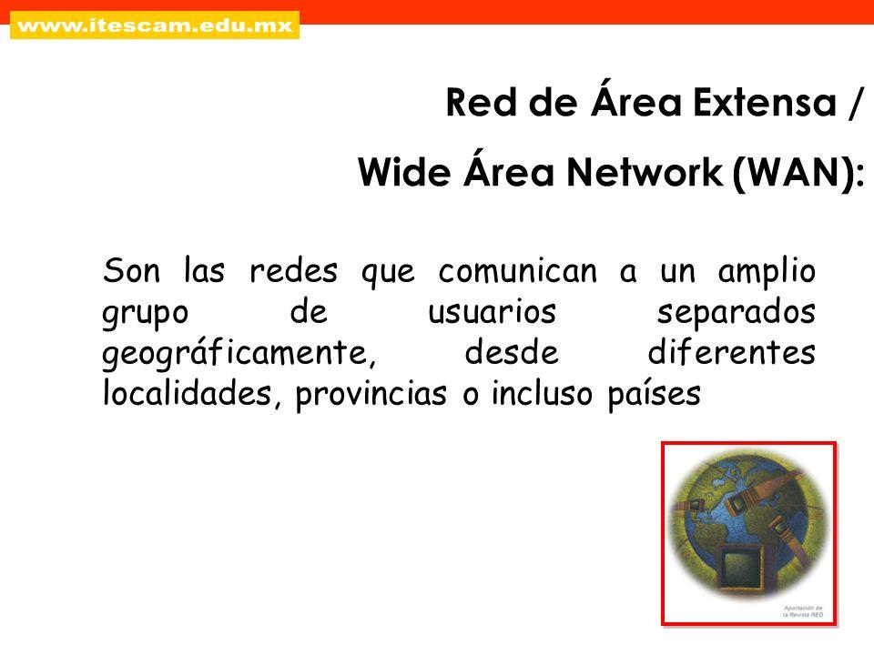 Son las redes que comunican a un amplio grupo de usuarios separados geográficamente, desde diferentes localidades, provincias o incluso países Red de
