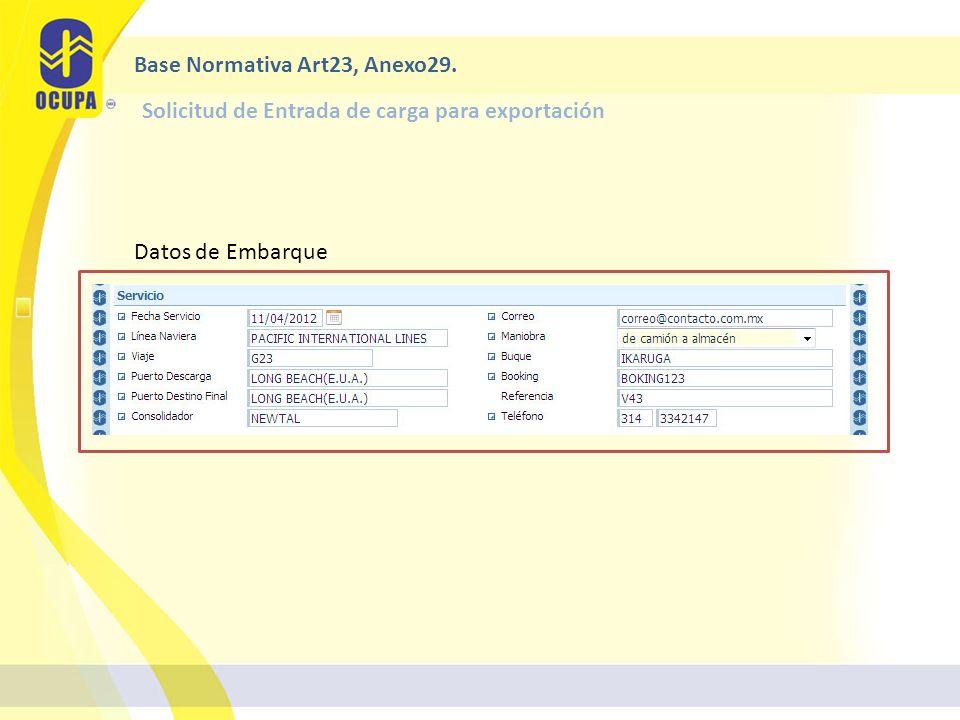 Solicitud de Entrada de carga para exportación Base Normativa Art23, Anexo29. Datos de Embarque