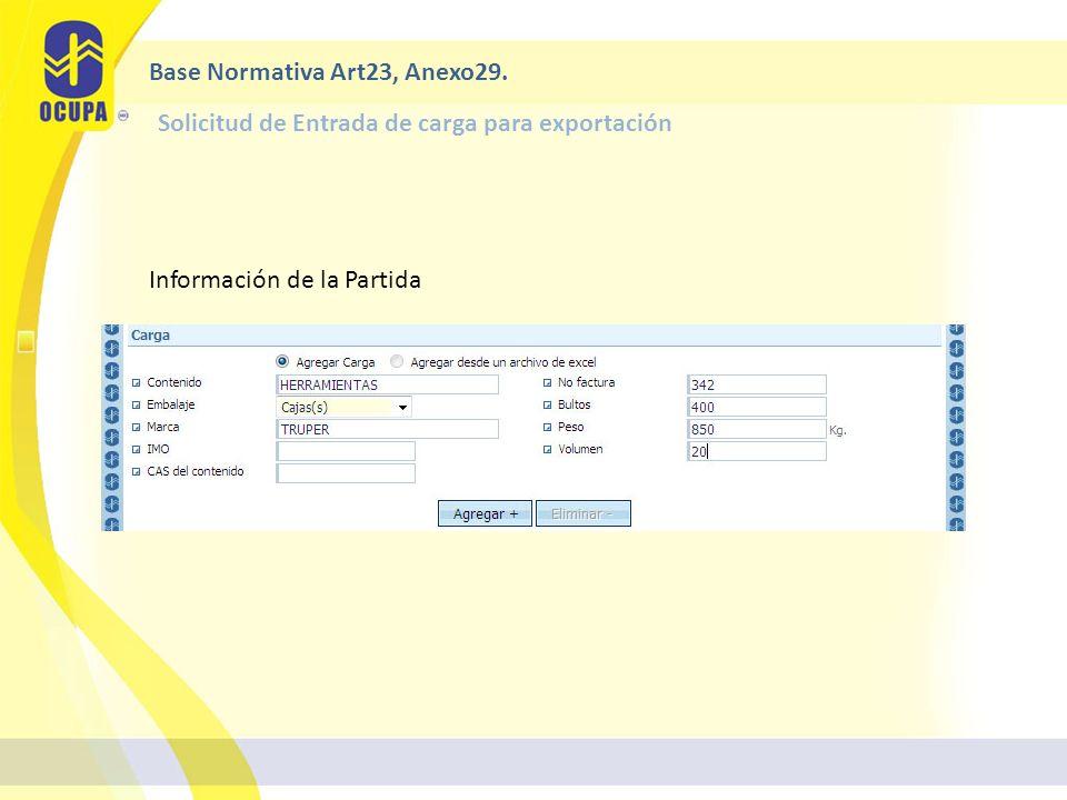 Solicitud de Entrada de carga para exportación Base Normativa Art23, Anexo29.