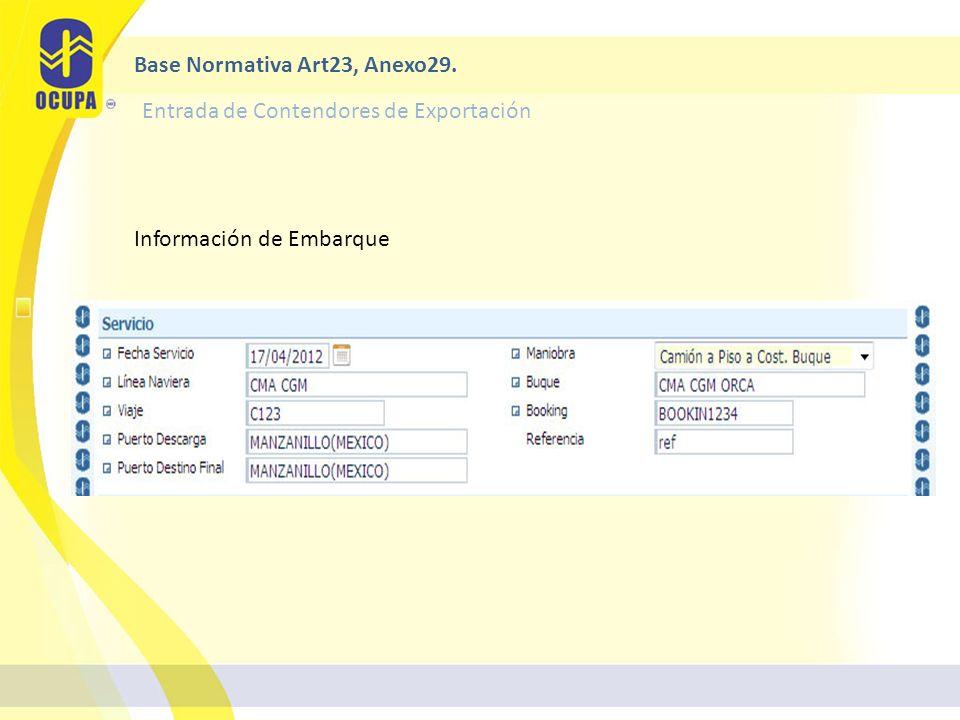 Información de Embarque Base Normativa Art23, Anexo29. Entrada de Contendores de Exportación
