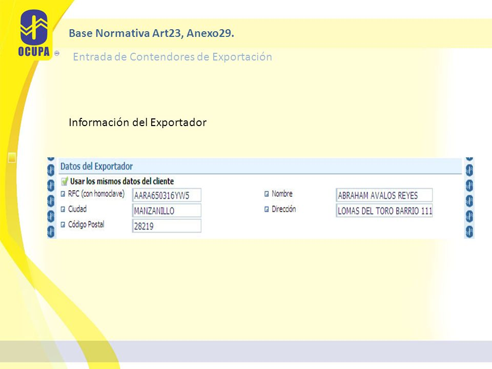 Información del Exportador Base Normativa Art23, Anexo29. Entrada de Contendores de Exportación