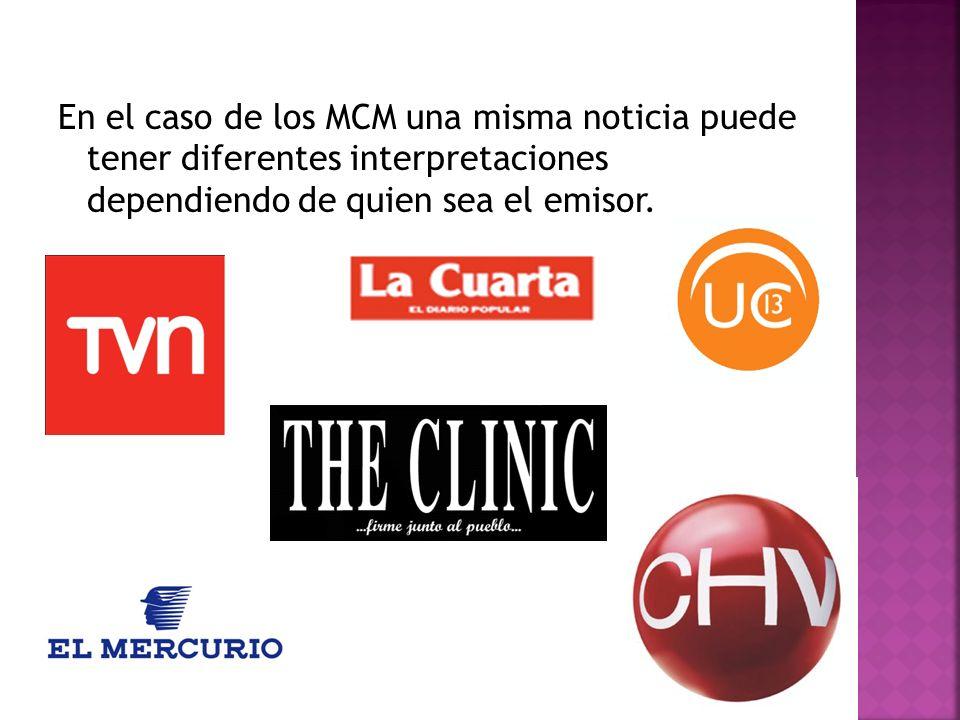 En el caso de los MCM una misma noticia puede tener diferentes interpretaciones dependiendo de quien sea el emisor.