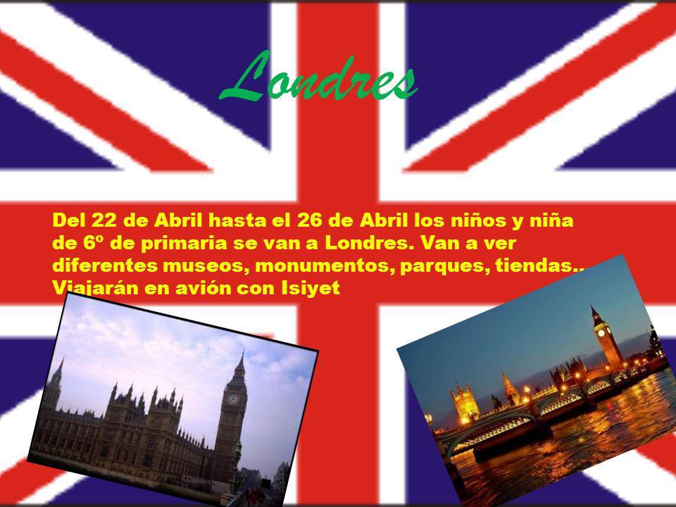 Londres Del 22 de Abril hasta el 26 de Abril los niños y niña de 6º de primaria se van a Londres. Van a ver diferentes museos, monumentos, parques, ti