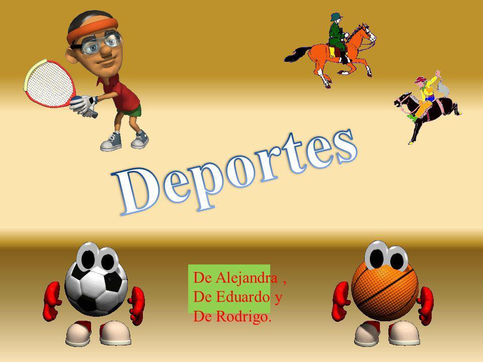 De Alejandra, De Eduardo y De Rodrigo.