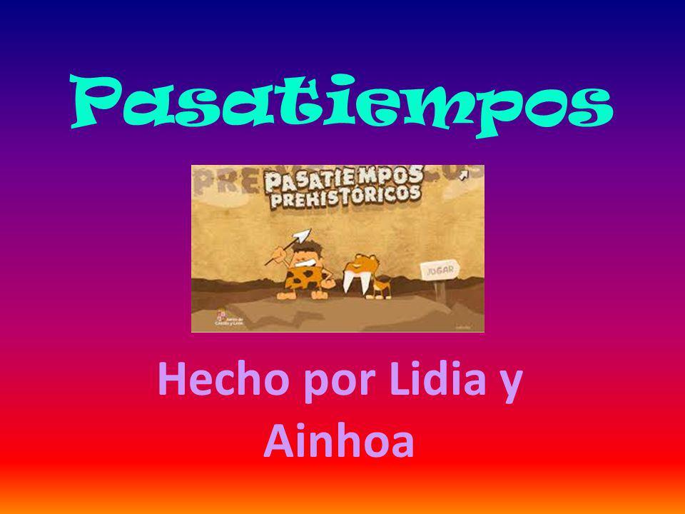 Pasatiempos Hecho por Lidia y Ainhoa