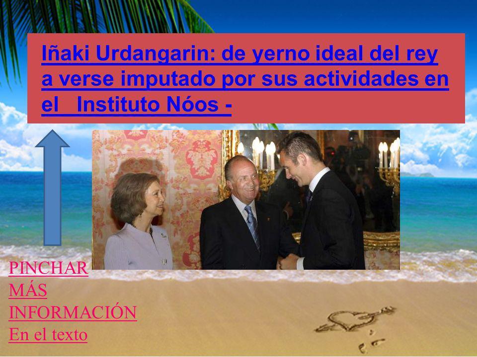 Iñaki Urdangarin: de yerno ideal del rey a verse imputado por sus actividades en el Instituto Nóos - PINCHAR MÁS INFORMACIÓN En el texto