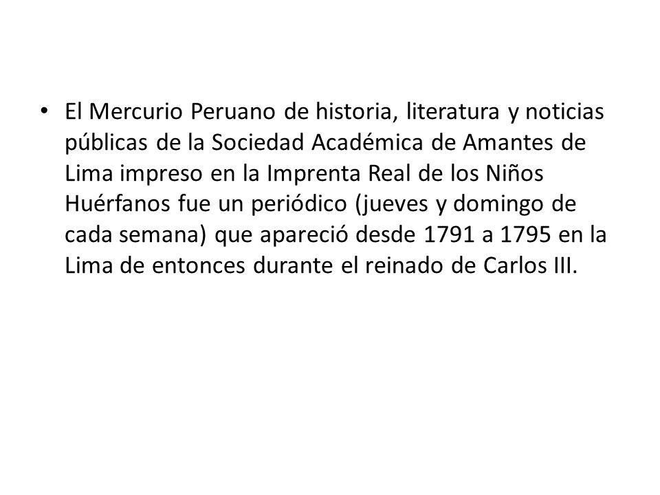 El Mercurio Peruano de historia, literatura y noticias públicas de la Sociedad Académica de Amantes de Lima impreso en la Imprenta Real de los Niños H