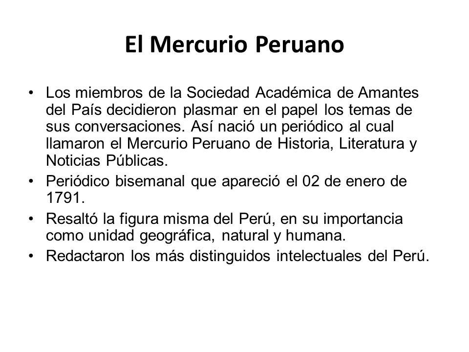 El Mercurio Peruano Los miembros de la Sociedad Académica de Amantes del País decidieron plasmar en el papel los temas de sus conversaciones. Así naci