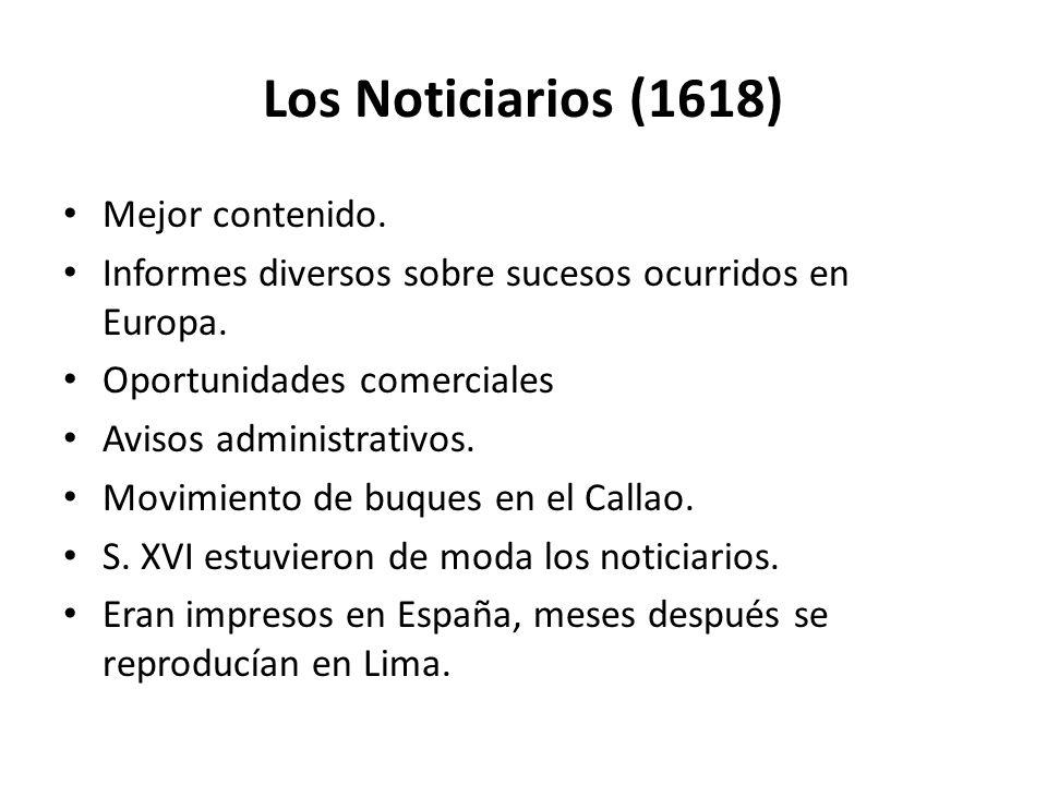 Los Noticiarios (1618) Mejor contenido. Informes diversos sobre sucesos ocurridos en Europa. Oportunidades comerciales Avisos administrativos. Movimie