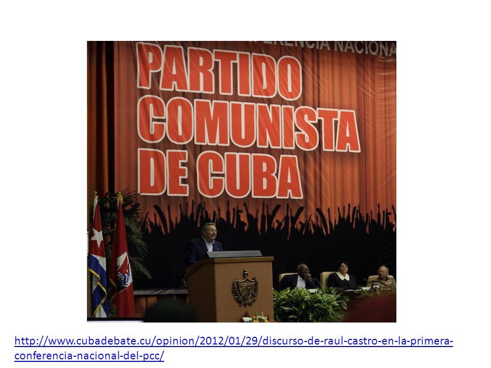 http://www.cubadebate.cu/opinion/2012/01/29/discurso-de-raul-castro-en-la-primera- conferencia-nacional-del-pcc/