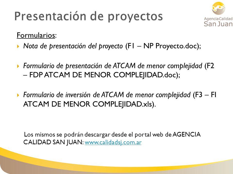 Formularios: Nota de presentación del proyecto (F1 – NP Proyecto.doc); Formulario de presentación de ATCAM de menor complejidad (F2 – FDP ATCAM DE MENOR COMPLEJIDAD.doc); Formulario de inversión de ATCAM de menor complejidad (F3 – FI ATCAM DE MENOR COMPLEJIDAD.xls).