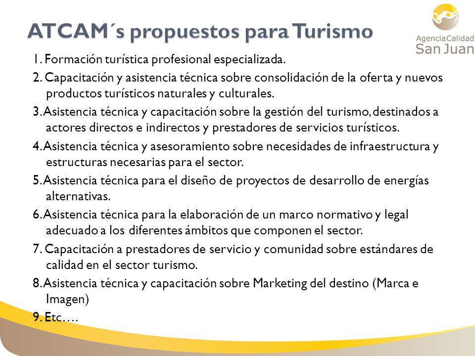 1. Formación turística profesional especializada. 2. Capacitación y asistencia técnica sobre consolidación de la oferta y nuevos productos turísticos