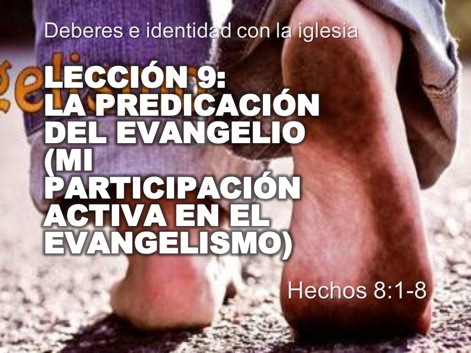 Hechos 8:1-8 Deberes e identidad con la iglesia